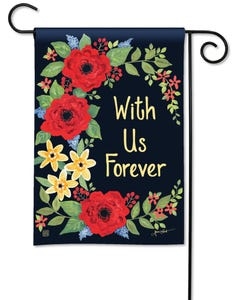 With Us Forever Garden Flag