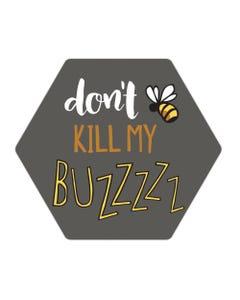 Don't Kill My Buzz Coasters