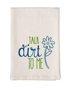 Talk Dirt to Me Towel
