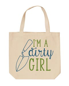 I'm a Dirty Girl Tote
